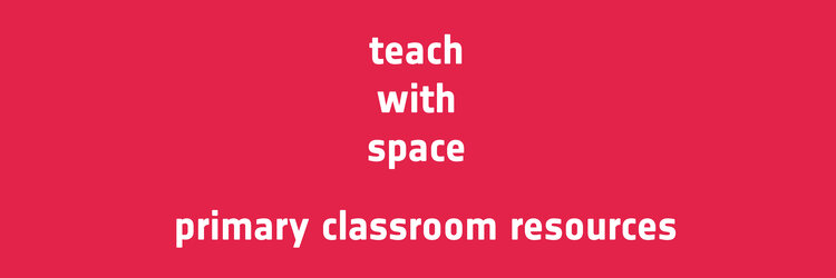 Teach with space - primary classroom resources