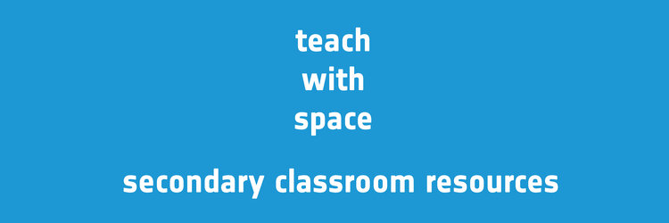 Teach with space - secondary classroom resources